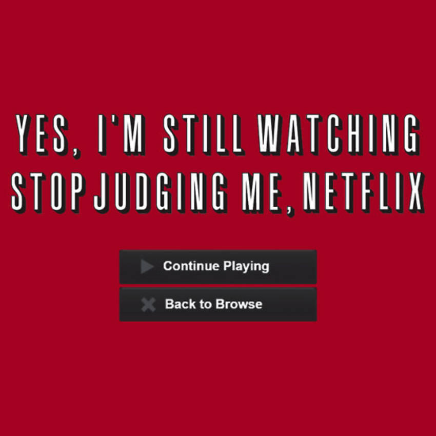 You can deactivate that annoying pop-up asking if you're still watching. Yes, I am, Netflix.